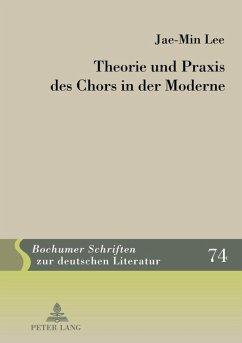 Theorie und Praxis des Chors in der Moderne (eBook, PDF) - Lee, Jae Min