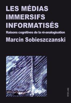Les medias immersifs informatises (eBook, PDF) - Sobieszczanski, Marcin