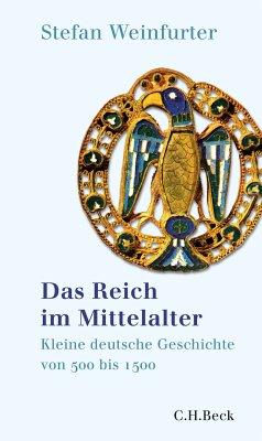 Das Reich im Mittelalter (eBook, ePUB) - Weinfurter, Stefan