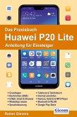 Das Praxisbuch Huawei P20 Lite - Anleitung für Einsteiger (eBook, PDF)