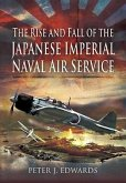Rise and Fall of the Japanese Imperial Naval Air Service (eBook, ePUB)