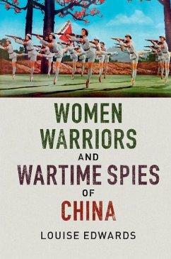 Women Warriors and Wartime Spies of China (eBook, ePUB) - Edwards, Louise
