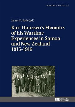 Karl Hanssen's Memoirs of his Wartime Experiences in Samoa and New Zealand 1915-1916 (eBook, ePUB)