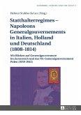 Statthalterregimes - Napoleons Generalgouvernements in Italien, Holland und Deutschland (1808-1814) (eBook, ePUB)