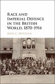 Race and Imperial Defence in the British World, 1870-1914 (eBook, ePUB)