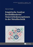 Empirische Analyse lernfeldbasierter Unterrichtskonzeptionen in der Metalltechnik (eBook, ePUB)