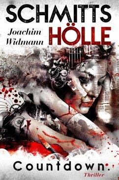 Schmitts Hölle - Countdown (eBook, ePUB) - Widmann, Joachim