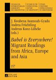 Babel is Everywhere! Migrant Readings from Africa, Europe and Asia (eBook, PDF)