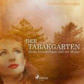 Der Tabakgarten - Sechs Geschichten und ein Motto (eBook, ePUB)