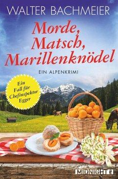 Morde, Matsch, Marillenknödel / Chefinspektor Egger Bd.4 (eBook, ePUB) - Bachmeier, Walter
