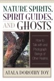 Nature Spirits, Spirit Guides, and Ghosts (eBook, ePUB)