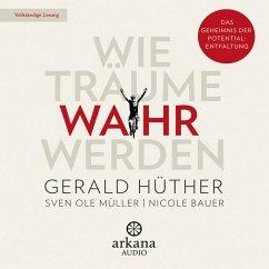 Wie Träume wahr werden (MP3-Download) - Bauer, Nicole; Müller, Sven Ole; Hüther, Gerald