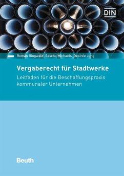 Vergaberecht für Stadtwerke (eBook, PDF) - Michaels, Sascha; Ringwald, Roman; Jung, Desiree