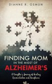 Finding Mom in the Midst of Alzheimer's (eBook, ePUB)