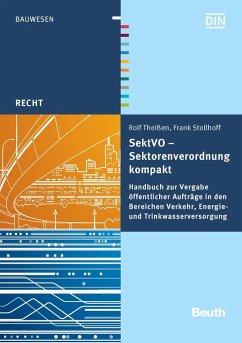 SektVO - Sektorenverordnung kompakt (eBook, PDF) - Stollhoff, Frank; Theißen, Rolf