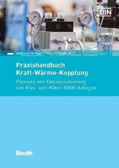 Praxishandbuch Kraft-Wärme-Kopplung (eBook, PDF) - Kirchner, Andreas; Schmidt, Michael