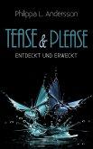 Tease & Please - entdeckt und erweckt