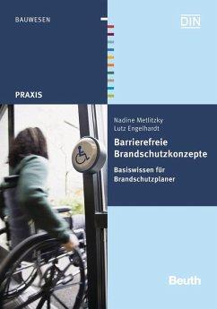 Barrierefreie Brandschutzkonzepte (eBook, PDF) - Engelhardt, Lutz; Metlitzky, Nadine