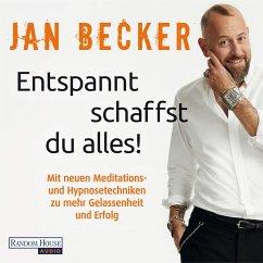 Entspannt schaffst du alles! (MP3-Download) - Becker, Jan