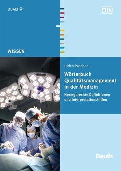 Wörterbuch Qualitätsmanagement in der Medizin (eBook, PDF) - Paschen, Ulrich