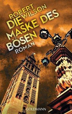 Die Maske des Bösen : Roman. (Nr. 46946)