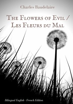 The Flowers of Evil / Les Fleurs du Mal : English - French Bilingual Edition - Baudelaire, Charles