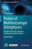 Probes of Multimessenger Astrophysics