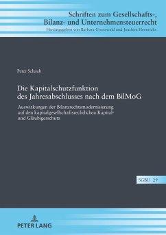 Die Kapitalschutzfunktion des Jahresabschlusses nach dem BilMoG - Schaub, Peter