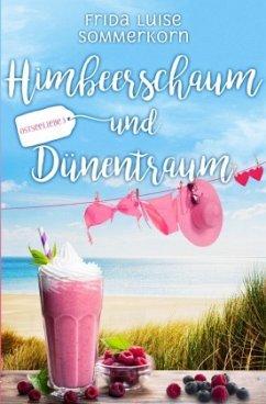 Himbeerschaum und Dünentraum - Sommerkorn, Frida Luise