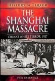 The Shanghai Massacre: China's White Terror, 1927