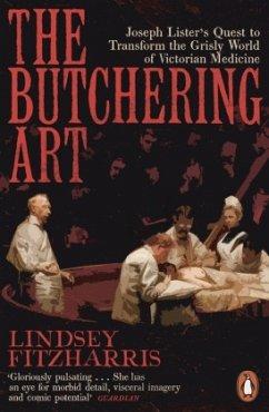 The Butchering Art - Fitzharris, Lindsey