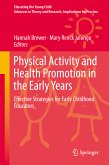 Physical Activity and Health Promotion in the Early Years (eBook, PDF)