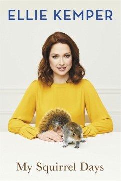 My Squirrel Days - Kemper, Ellie