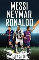 Messi, Neymar, Ronaldo - Caioli, Luca