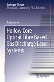 Hollow Core Optical Fibre Based Gas Discharge Laser Systems (eBook, PDF)