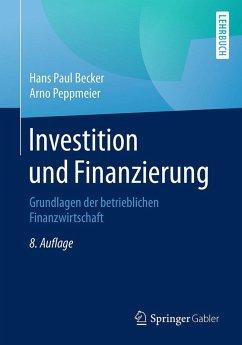 Investition und Finanzierung (eBook, PDF) - Becker, Hans Paul; Peppmeier, Arno