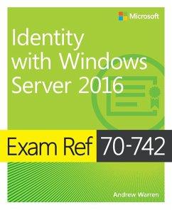 Exam Ref 70-742 Identity with Windows Server 2016 (eBook, PDF) - Warren Andrew