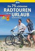 Die 75 schönsten Radtouren für den Urlaub mit GPS-Tracks (eBook, ePUB)