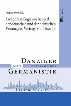 Fachphraseologie am Beispiel der deutschen und der polnischen Fassung des Vertrags von Lissabon (eBook, ePUB) - Wozniak, Joanna