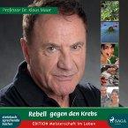 Rebell gegen den Krebs (Ungekürzt) (MP3-Download)