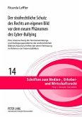 Der strafrechtliche Schutz des Rechts am eigenen Bild vor dem neuen Phaenomen des Cyber-Bullying (eBook, PDF)