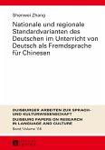 Nationale und regionale Standardvarianten des Deutschen im Unterricht von Deutsch als Fremdsprache fuer Chinesen (eBook, PDF)