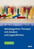 Metakognitive Therapie mit Kindern und Jugendlichen (eBook, PDF)