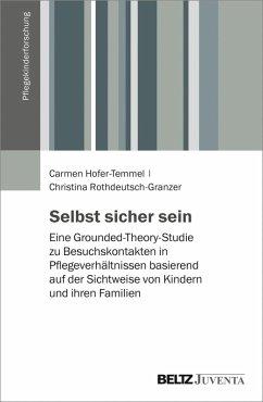 Selbst sicher sein (eBook, PDF) - Rothdeutsch-Granzer, Christina; Hofer-Temmel, Carmen