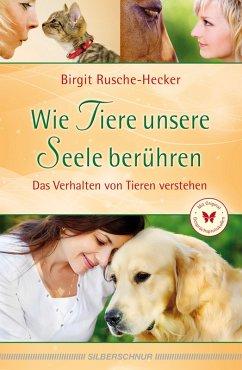 Wie Tiere unsere Seele berühren (eBook, ePUB) - Rusche-Hecker, Birgit