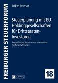 Steuerplanung mit EU-Holdinggesellschaften fuer Drittstaaten-Investoren (eBook, ePUB)