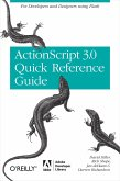 ActionScript 3.0 Quick Reference Guide: For Developers and Designers Using Flash (eBook, ePUB)