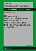 El tratamiento teorico-conceptual de las construcciones con verbos funcionales en la tradicion lingueistica alemana y espanola (eBook, ePUB)