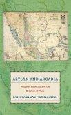 Aztlan and Arcadia (eBook, PDF)