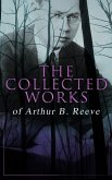The Collected Works of Arthur B. Reeve (eBook, ePUB)